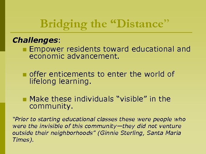 "Bridging the ""Distance"" Challenges: n Empower residents toward educational and economic advancement. n offer"