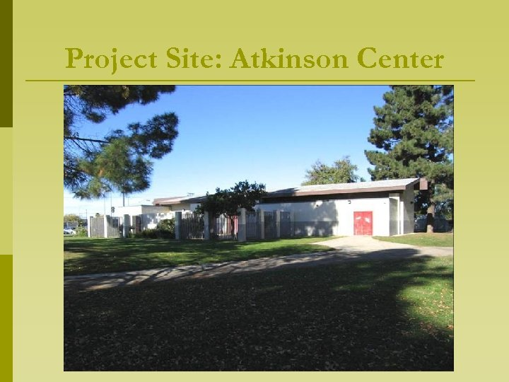 Project Site: Atkinson Center