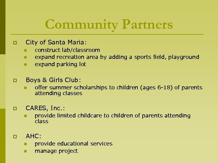Community Partners p City of Santa Maria: n n n p Boys & Girls