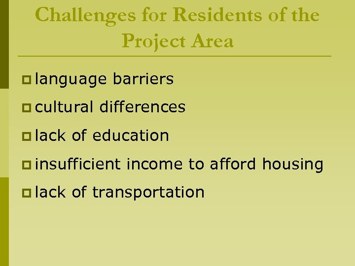 Challenges for Residents of the Project Area p language p cultural p lack barriers