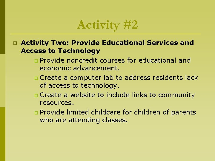 Activity #2 p Activity Two: Provide Educational Services and Access to Technology p Provide
