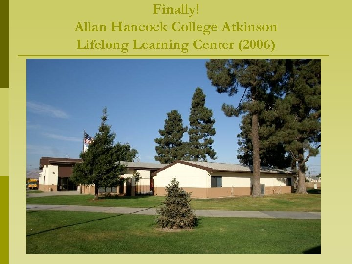 Finally! Allan Hancock College Atkinson Lifelong Learning Center (2006)