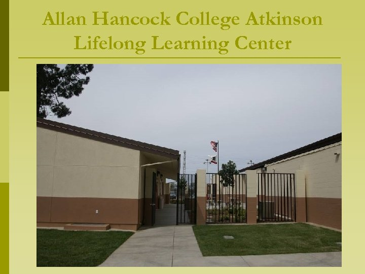 Allan Hancock College Atkinson Lifelong Learning Center