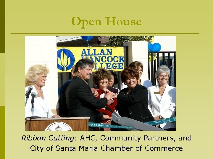 Open House Ribbon Cutting: AHC, Community Partners, and City of Santa Maria Chamber of