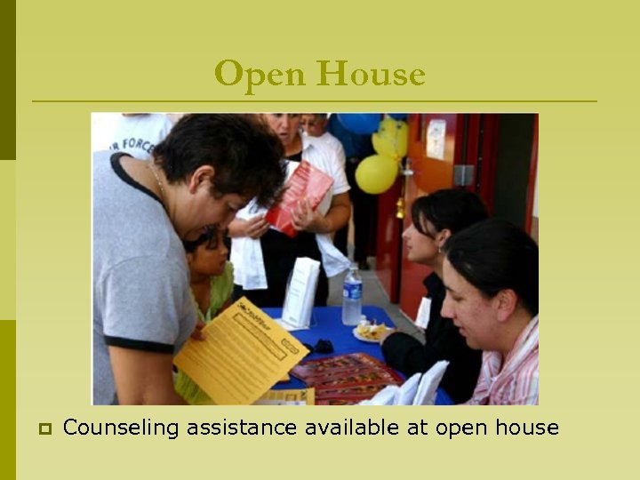 Open House p Counseling assistance available at open house