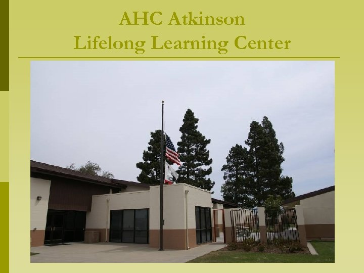 AHC Atkinson Lifelong Learning Center