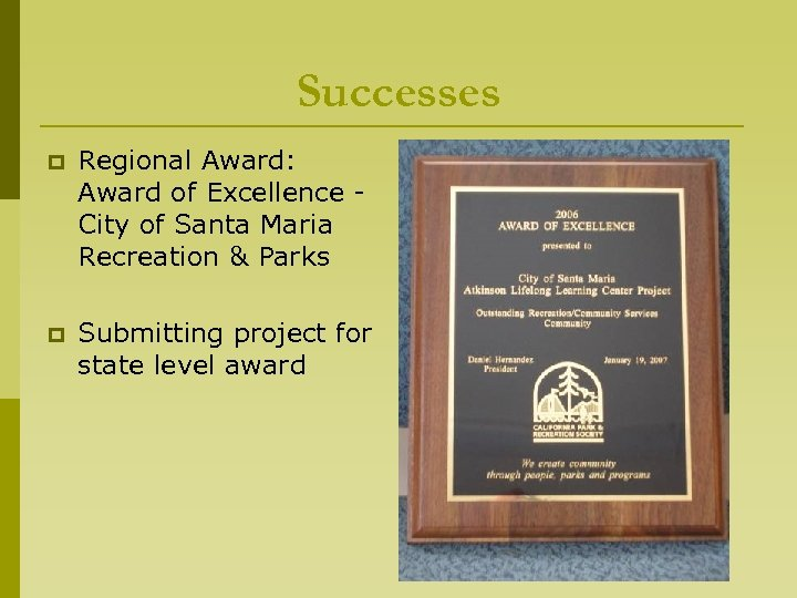 Successes p Regional Award: Award of Excellence City of Santa Maria Recreation & Parks