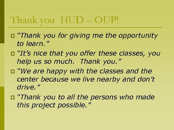 "Thank you HUD – OUP! ""Thank you for giving me the opportunity to learn."