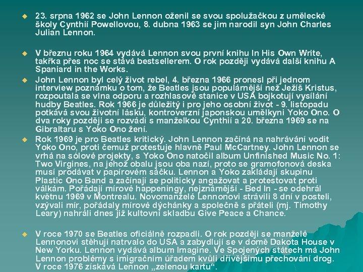 u 23. srpna 1962 se John Lennon oženil se svou spolužačkou z umělecké školy