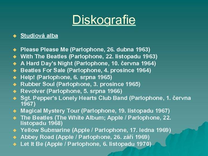 Diskografie u Studiová alba u Please Me (Parlophone, 26. dubna 1963) With The Beatles