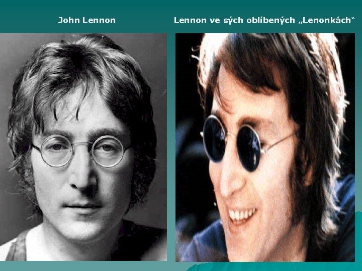 """John Lennon ve sých oblíbených """"Lenonkách"""""""