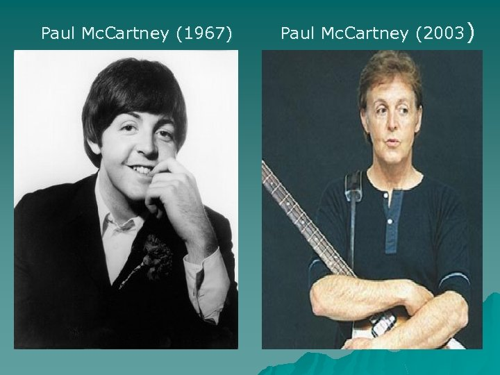 Paul Mc. Cartney (1967) Paul Mc. Cartney (2003)