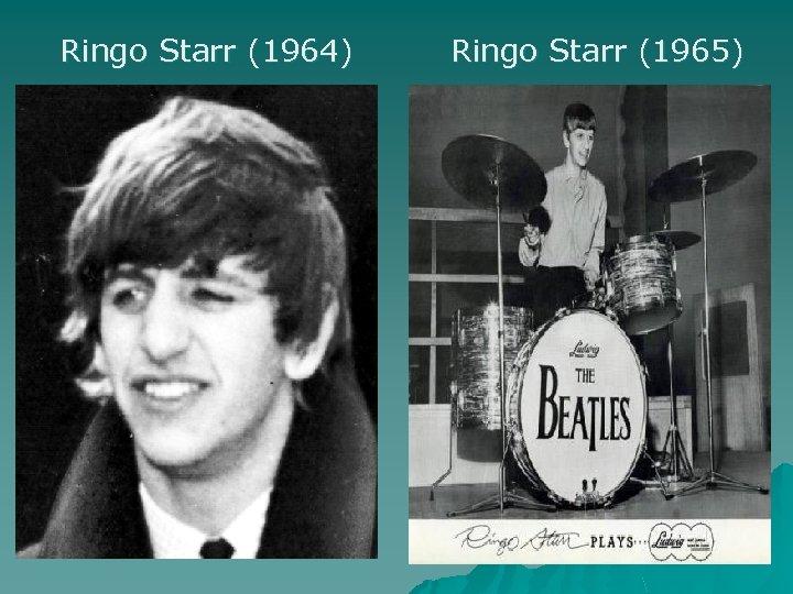 Ringo Starr (1964) Ringo Starr (1965)