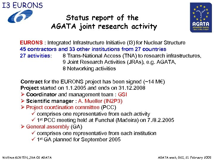 I 3 EURONS Status report of the AGATA joint research activity EURONS : Integrated