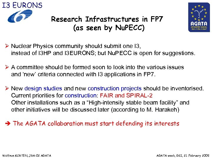 I 3 EURONS Research Infrastructures in FP 7 (as seen by Nu. PECC) Ø