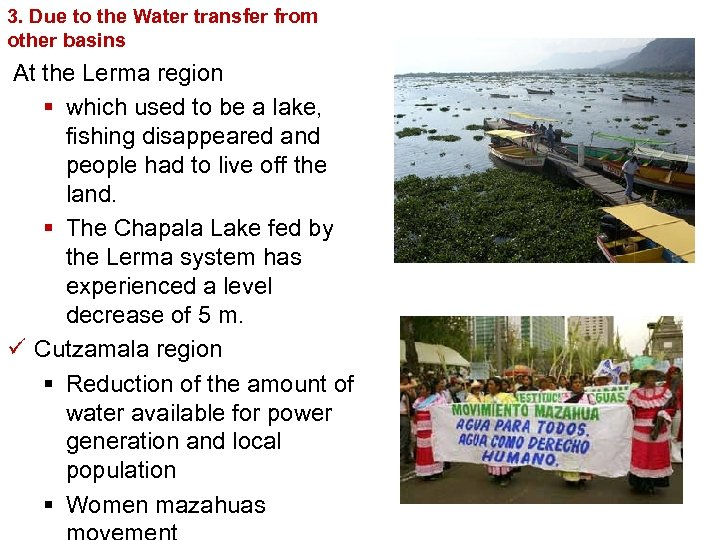 3. Due to the Water transfer from other basins At the Lerma region §