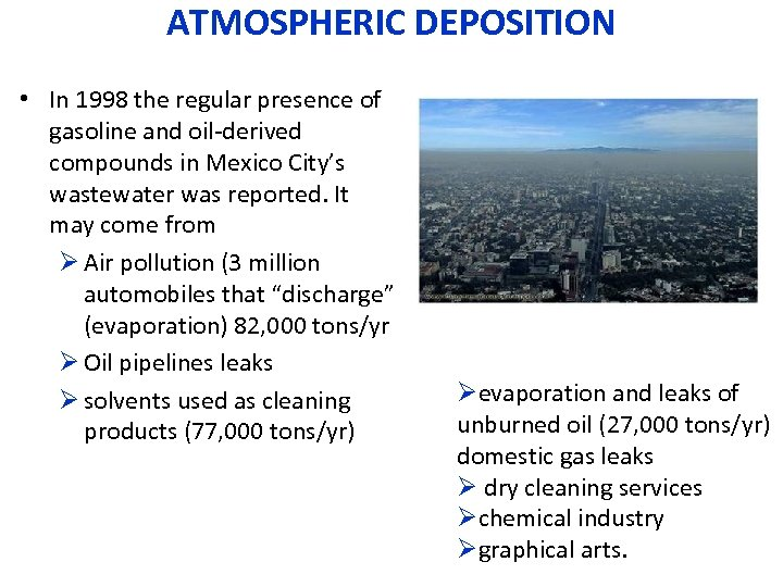 ATMOSPHERIC DEPOSITION • In 1998 the regular presence of gasoline and oil-derived compounds in