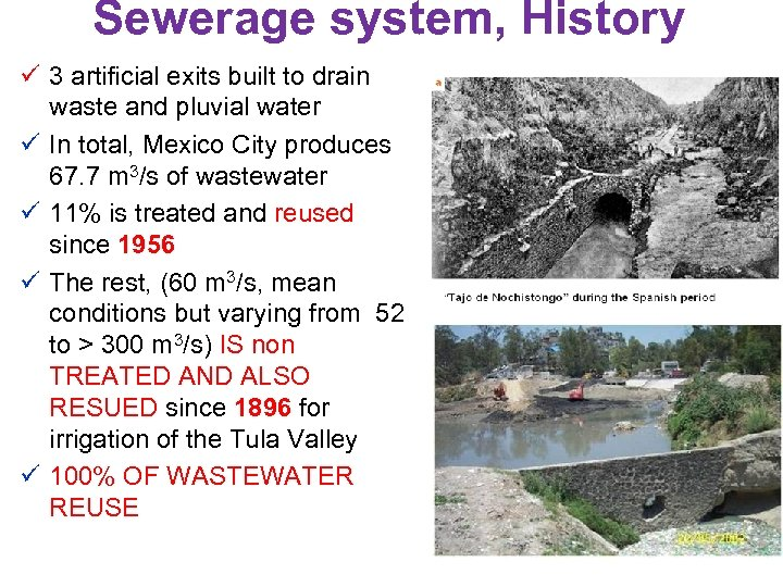 Sewerage system, History ü 3 artificial exits built to drain waste and pluvial water