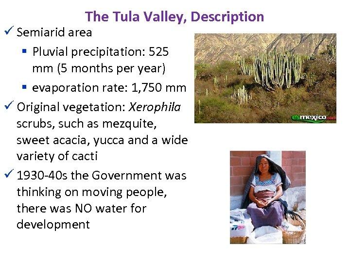 The Tula Valley, Description ü Semiarid area § Pluvial precipitation: 525 mm (5 months