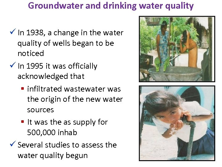 Groundwater and drinking water quality ü In 1938, a change in the water quality