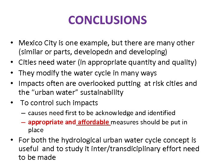 CONCLUSIONS • Mexico City is one example, but there are many other (similar or