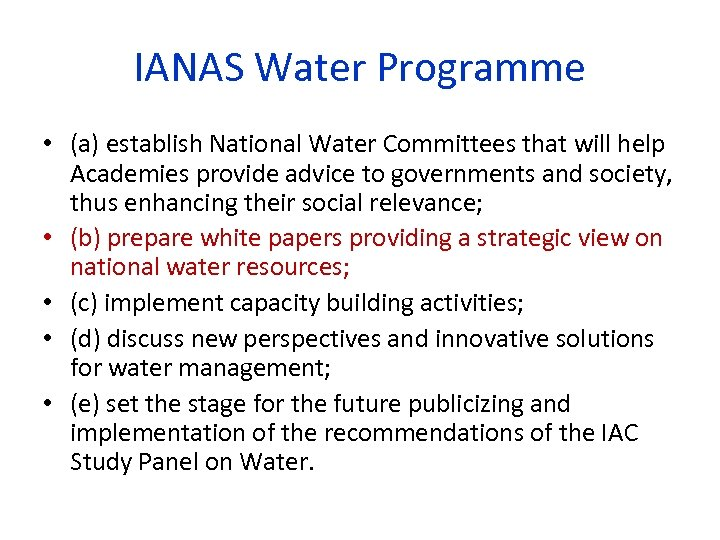 IANAS Water Programme • (a) establish National Water Committees that will help Academies provide