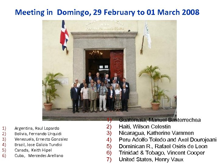 Meeting in Domingo, 29 February to 01 March 2008 1) 2) 3) 4) 5)