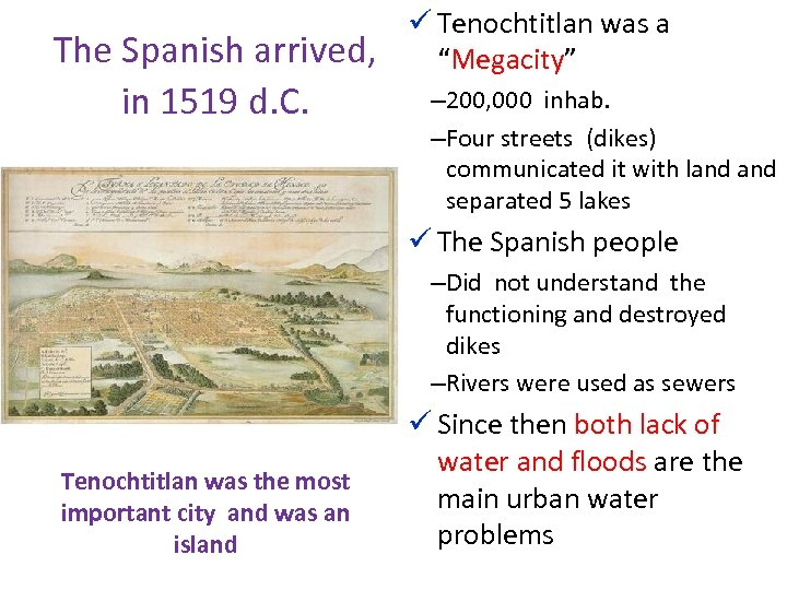 """The Spanish arrived, in 1519 d. C. ü Tenochtitlan was a """"Megacity"""" – 200,"""