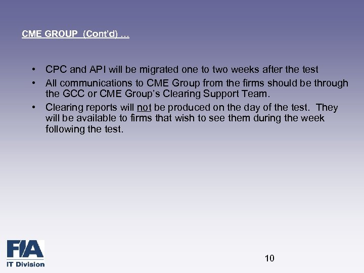 CME GROUP (Cont'd) … • CPC and API will be migrated one to two