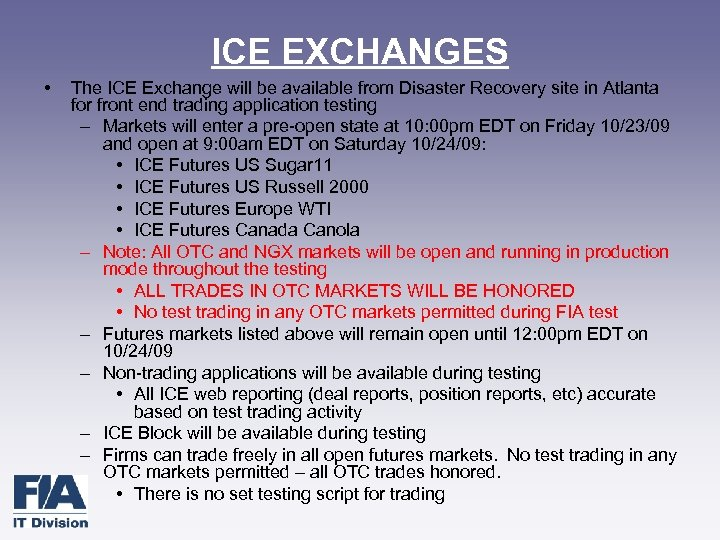 ICE EXCHANGES • The ICE Exchange will be available from Disaster Recovery site in