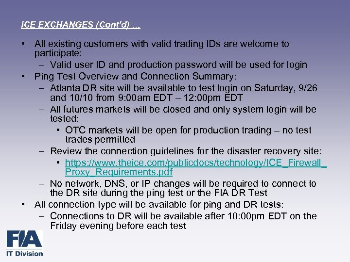 ICE EXCHANGES (Cont'd) … • All existing customers with valid trading IDs are welcome
