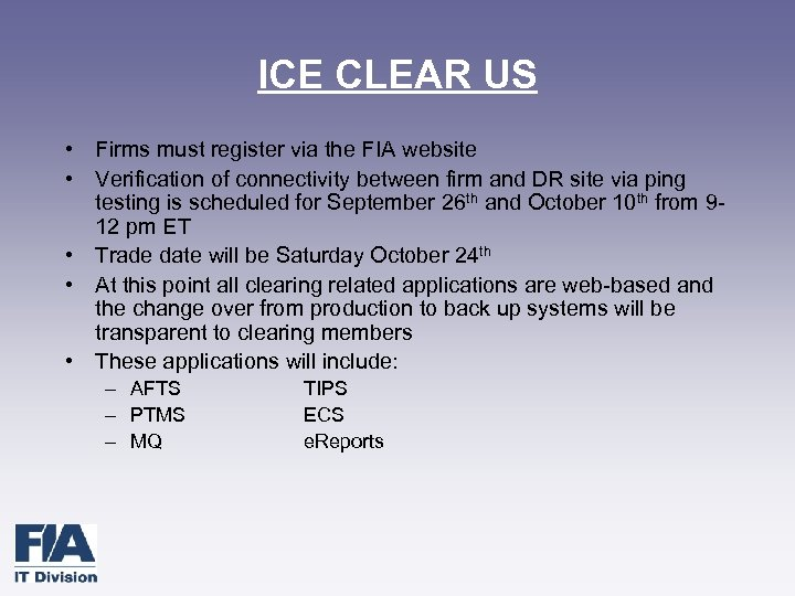 ICE CLEAR US • Firms must register via the FIA website • Verification of