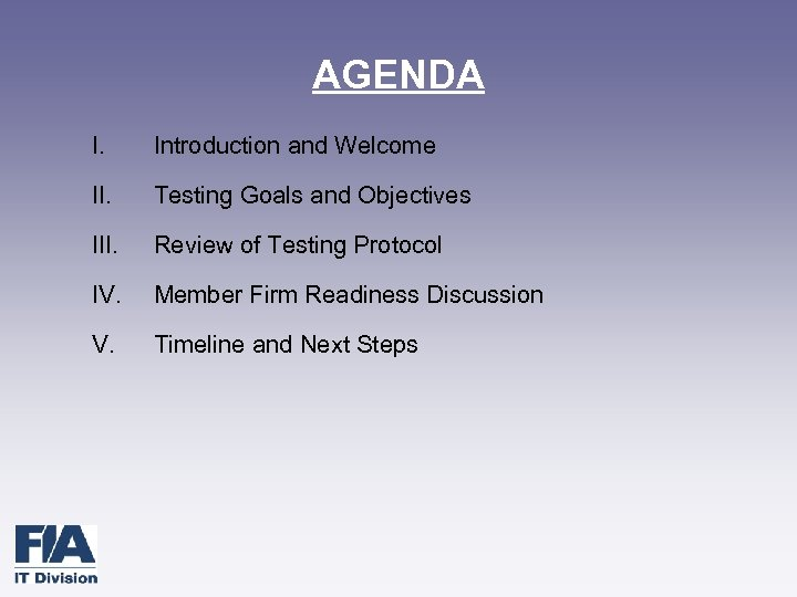 AGENDA I. Introduction and Welcome II. Testing Goals and Objectives III. Review of Testing