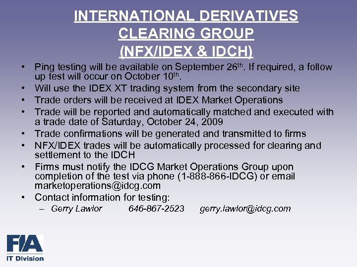 INTERNATIONAL DERIVATIVES CLEARING GROUP (NFX/IDEX & IDCH) • Ping testing will be available on