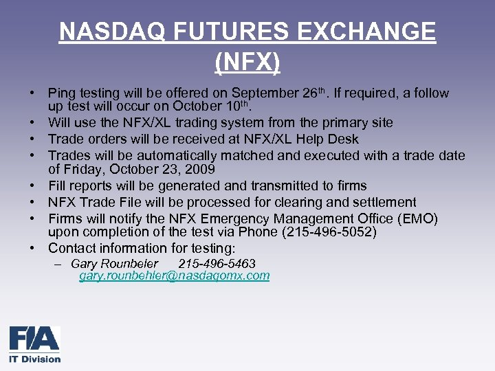NASDAQ FUTURES EXCHANGE (NFX) • Ping testing will be offered on September 26 th.