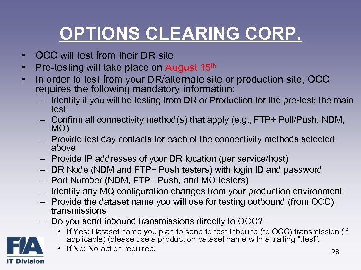 OPTIONS CLEARING CORP. • OCC will test from their DR site • Pre-testing will