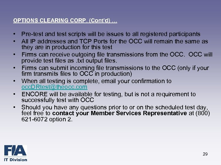 OPTIONS CLEARING CORP. (Cont'd) … • Pre-test and test scripts will be issues to