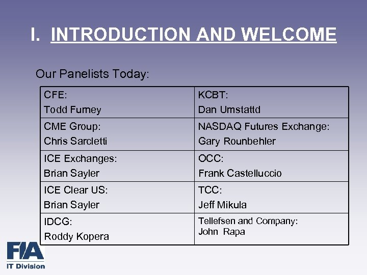 I. INTRODUCTION AND WELCOME Our Panelists Today: CFE: Todd Furney KCBT: Dan Umstattd CME