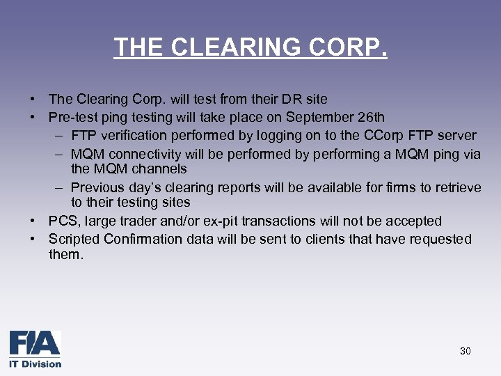 THE CLEARING CORP. • The Clearing Corp. will test from their DR site •