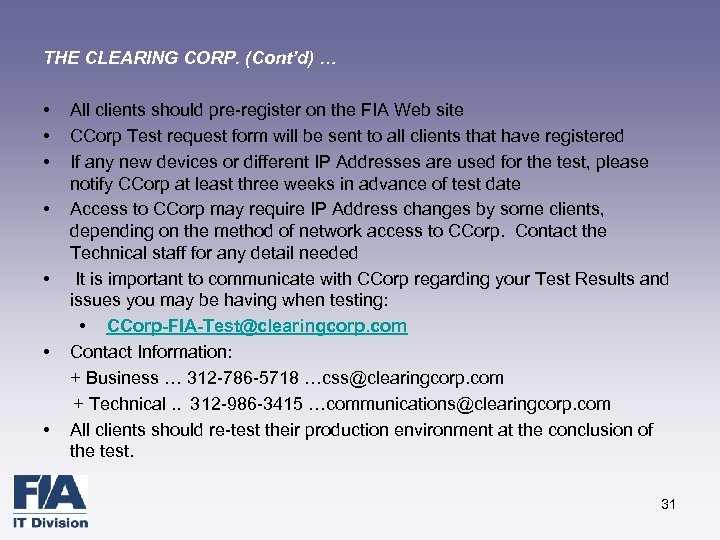 THE CLEARING CORP. (Cont'd) … • • All clients should pre-register on the FIA