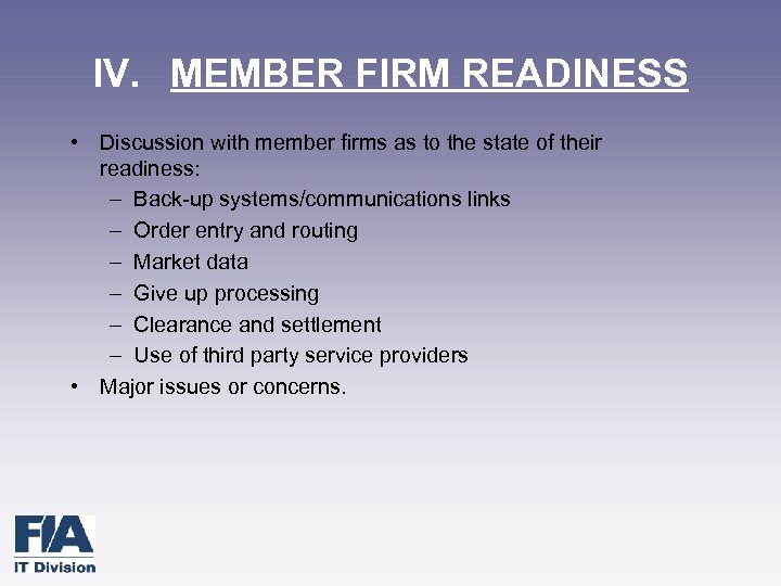 IV. MEMBER FIRM READINESS • Discussion with member firms as to the state of