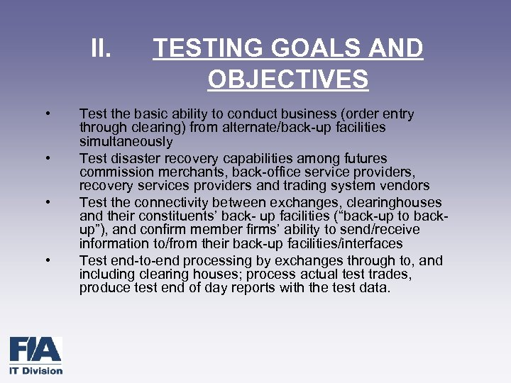 II. • • TESTING GOALS AND OBJECTIVES Test the basic ability to conduct business