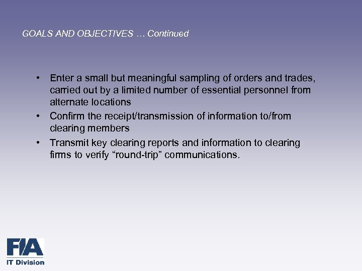 GOALS AND OBJECTIVES … Continued • Enter a small but meaningful sampling of orders