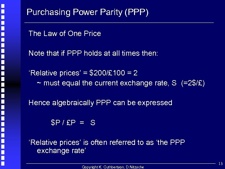 Purchasing Power Parity (PPP) The Law of One Price Note that if PPP holds