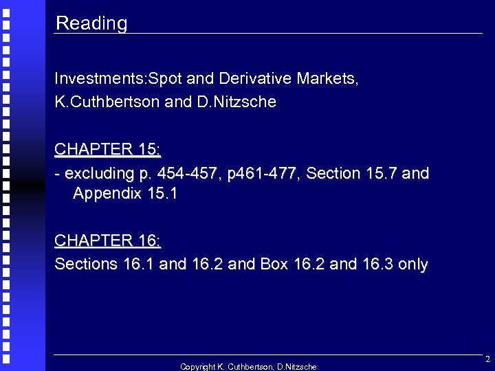 Reading Investments: Spot and Derivative Markets, K. Cuthbertson and D. Nitzsche CHAPTER 15: -