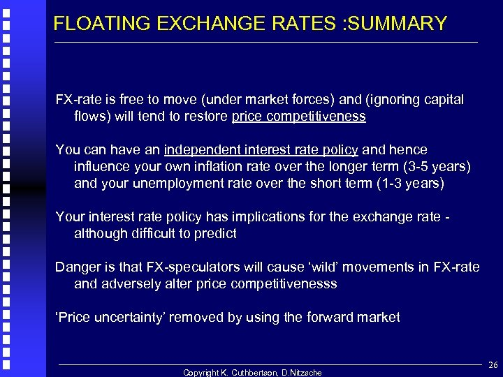 FLOATING EXCHANGE RATES : SUMMARY FX-rate is free to move (under market forces) and