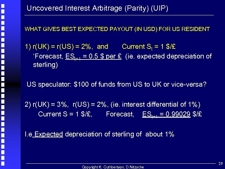 Uncovered Interest Arbitrage (Parity) (UIP) WHAT GIVES BEST EXPECTED PAYOUT (IN USD) FOR US