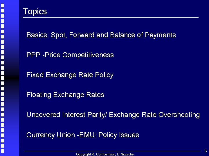 Topics Basics: Spot, Forward and Balance of Payments PPP -Price Competitiveness Fixed Exchange Rate