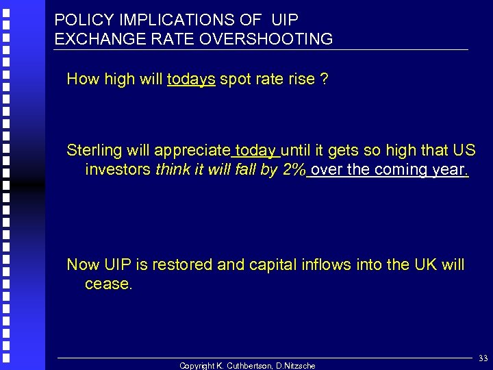 POLICY IMPLICATIONS OF UIP EXCHANGE RATE OVERSHOOTING How high will todays spot rate rise