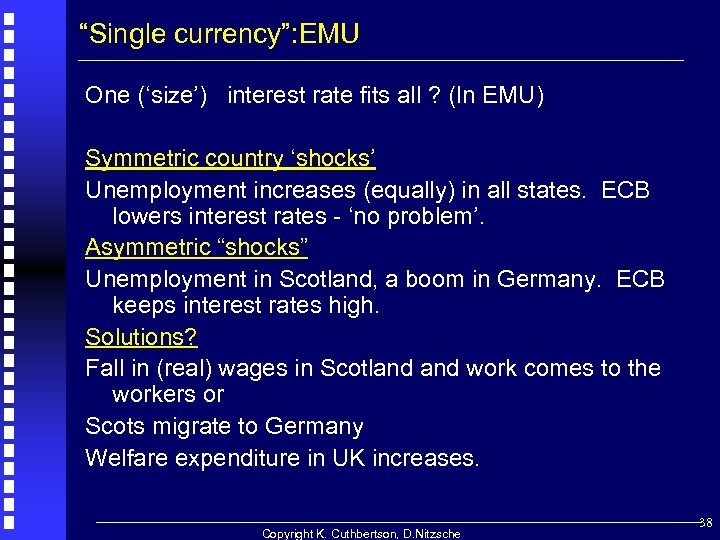 """Single currency"": EMU One ('size') interest rate fits all ? (In EMU) Symmetric country"